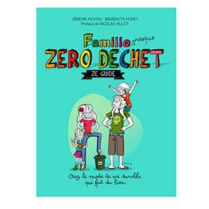 Famille Zéro Déchet - le Guide - Jérémie Pichon