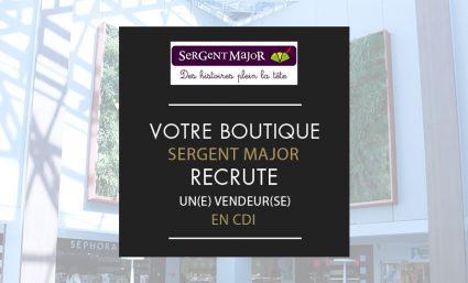 SERGENT MAJOR RECRUTE UN(E) VENDEUR(EUSE) - Saint-Sebastien Nancy