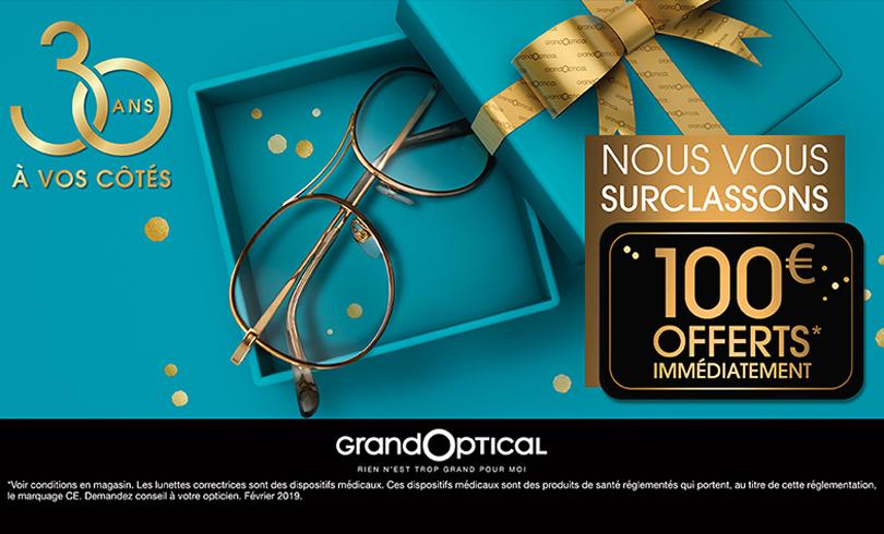 100€ offerts immédiatement chez Grand Optical : soyez surclassé