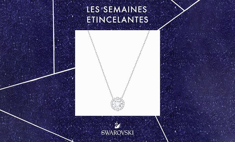 Semaines Étincelantes : réparation gratuite de vos bijoux Swarovski