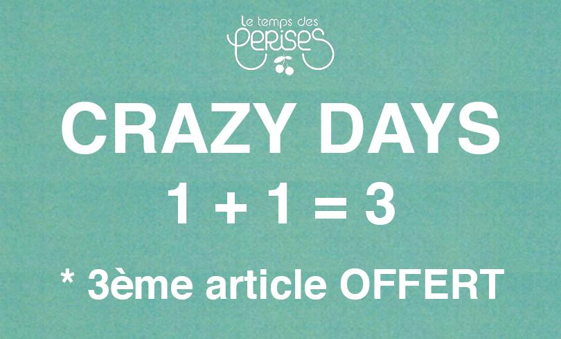 Crazy Days dans votre boutique Le Temps des Cerises