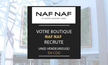 La boutique Naf Naf recrute - Saint-Sebastien Nancy
