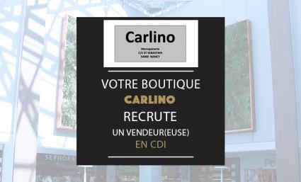 La boutique Carlino recrute ! - Saint-Sebastien Nancy