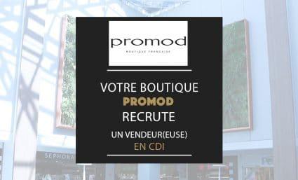 Votre boutique Promod recrute - Saint-Sebastien Nancy